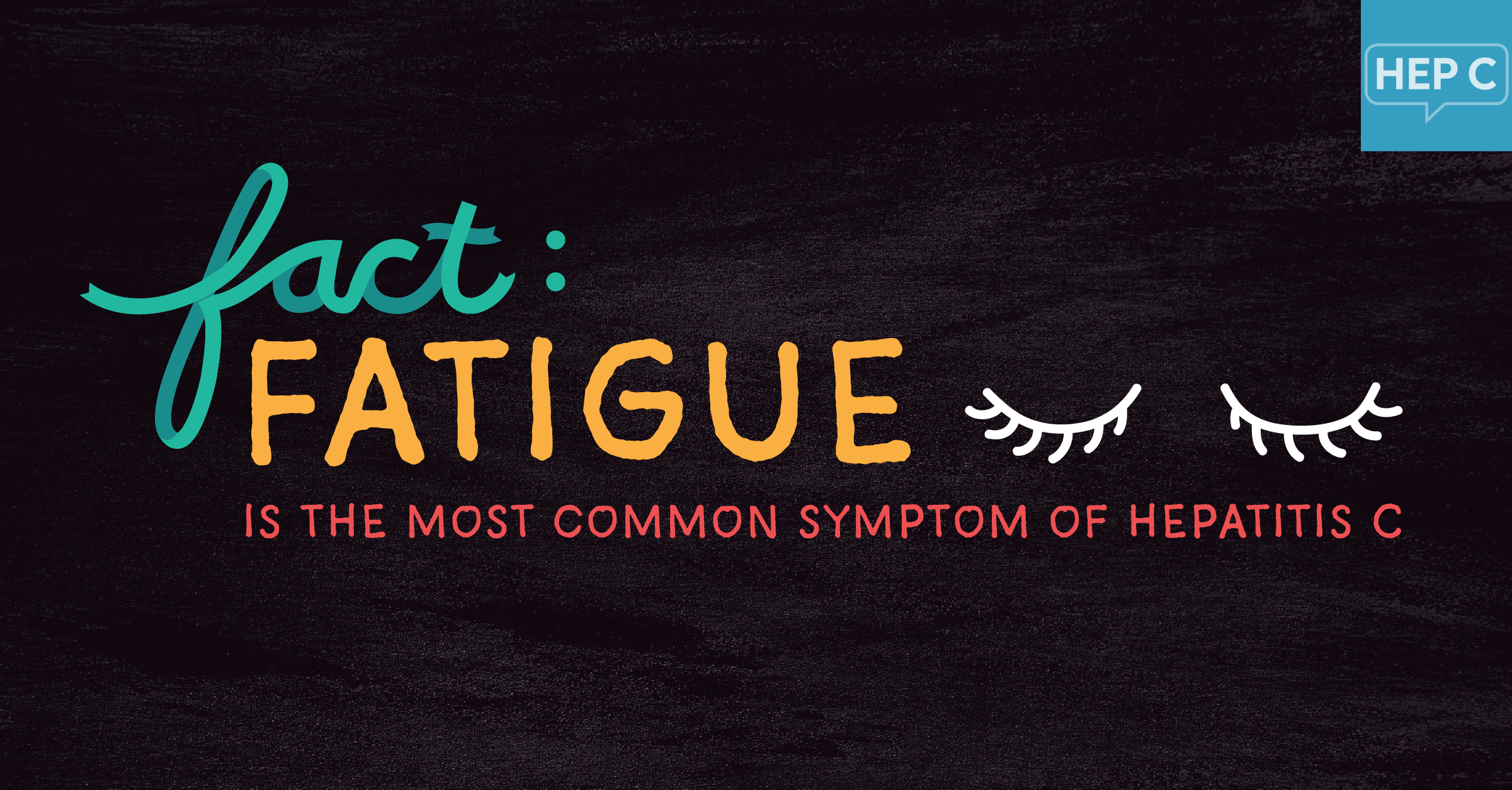 Fact: Fatigue is the most common symptom of hepatitis C