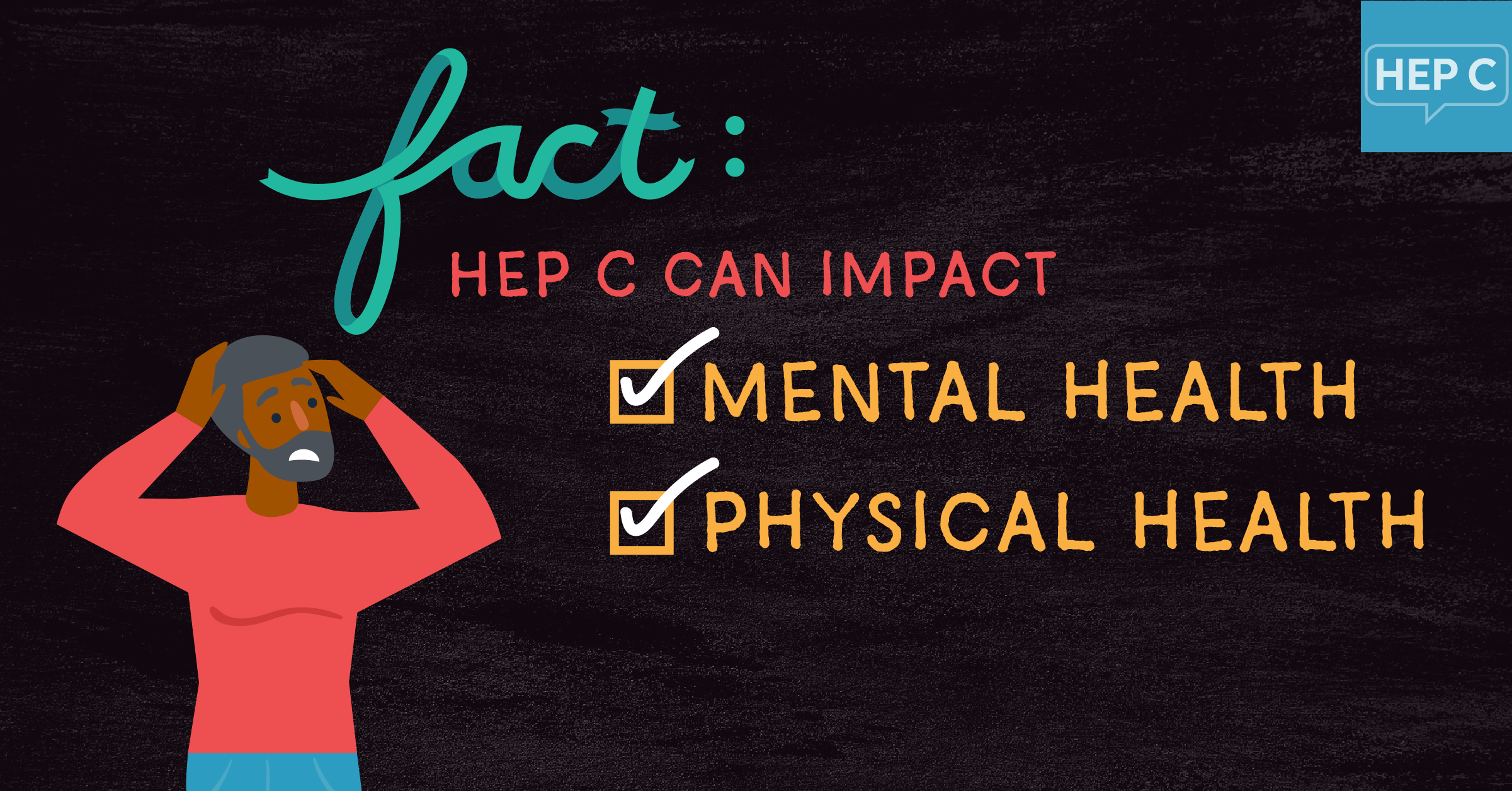 Fact: Hep C can impact mental health and physical health