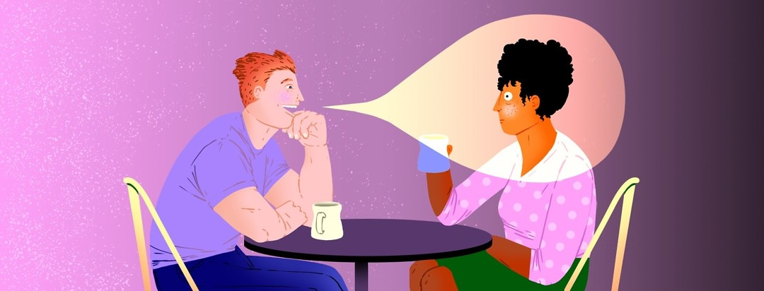 A man and woman are sitting across from each other drinking out of mugs. The man is smiling and talking and his speech bubble has encapsulated the woman, who looks put on the point and unsure how to respond.